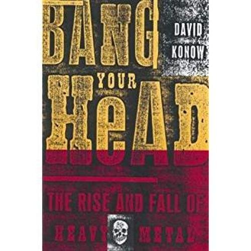 Bang Your Head By David Konow