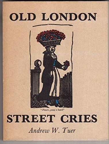 Old London Street Cries By Andrew White Tuer
