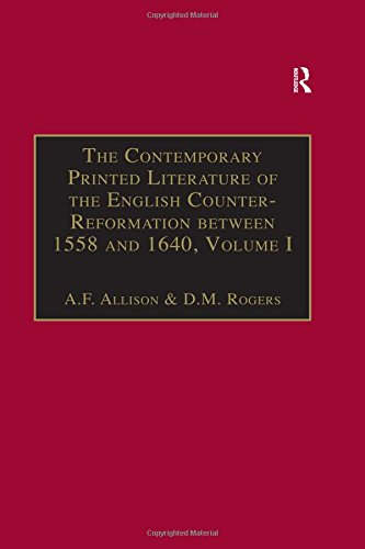 The Contemporary Printed Literature of the English Counter-Reformation between 1558 and 1640 By A. F. Allison