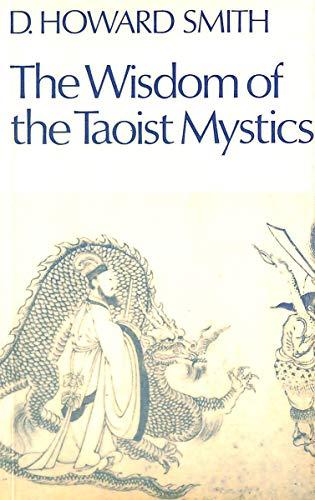 Wisdom of the Taoist Mystics By David Howard Smith