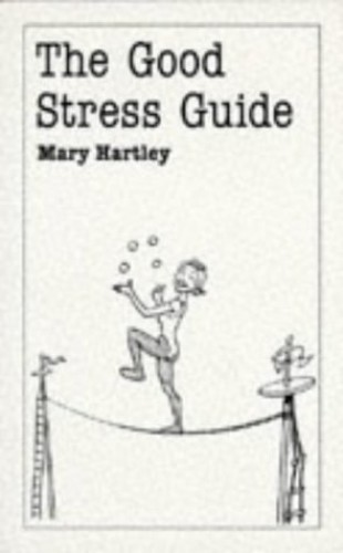 The Good Stress Guide By Mary Hartley