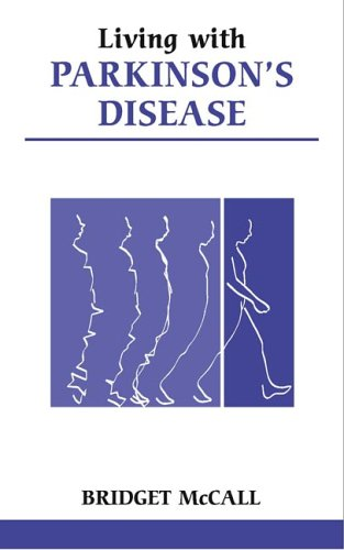 Living with Parkinson's Disease By Bridget McCall