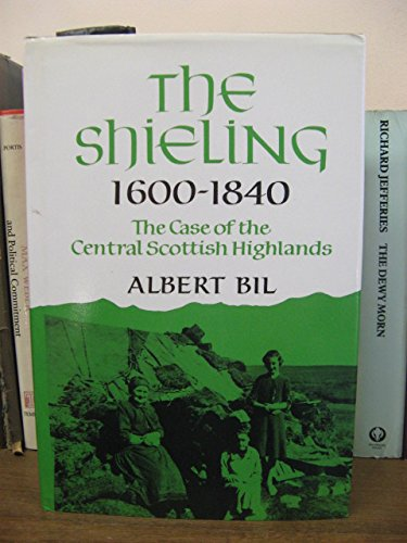 Shieling, 1600-1840 By Albert Bil