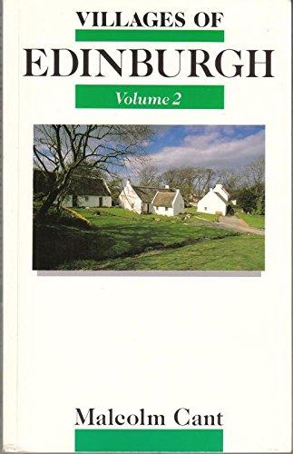 Villages of Edinburgh: v. 2: South Edinburgh by Malcolm Cant
