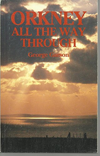 Orkney All the Way Through By George Garson