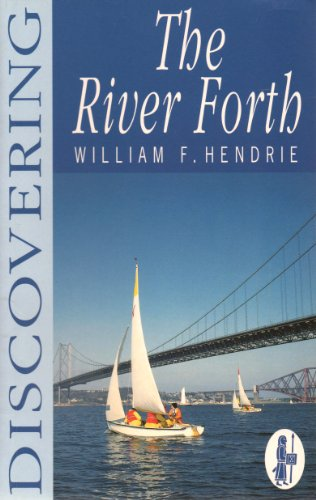 Discovering the River Forth By William Fyfe Hendrie