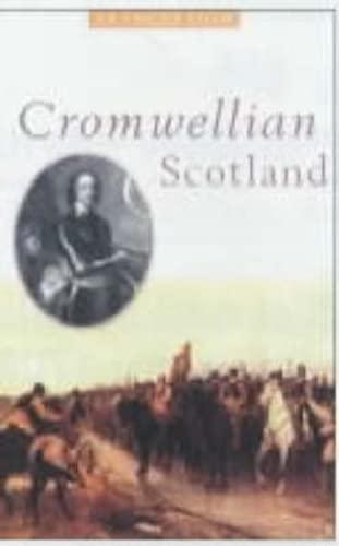 Cromwellian Scotland, 1651-60 by F.D. Dow