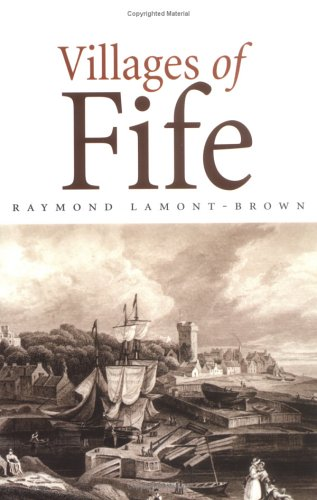 Villages of Fife By Raymond Lamont-Brown
