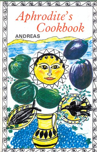 Aphrodite's Cook Book By Andreas Pourounas