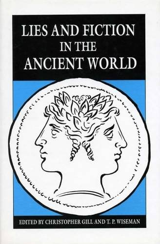 Lies and Fiction in the Ancient World By Edited by Christopher Gill