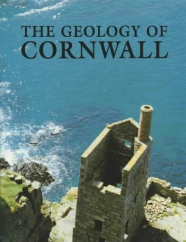 The Geology Of Cornwall By Edited by E. B. Selwood