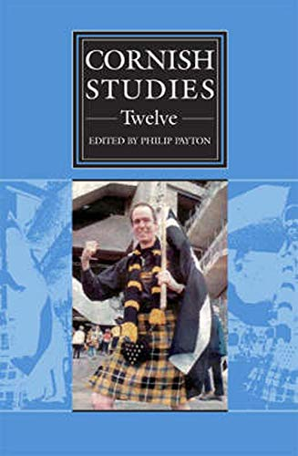 Cornish Studies Volume 12 By Edited by Philip Payton