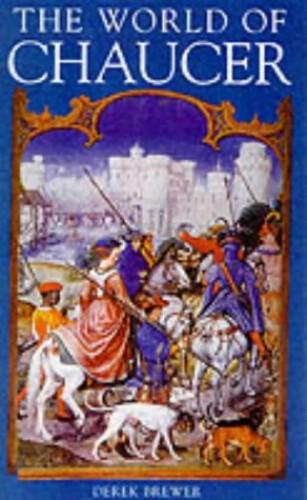 The World of Chaucer By Derek Brewer