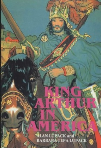 King Arthur in America By Alan Lupack