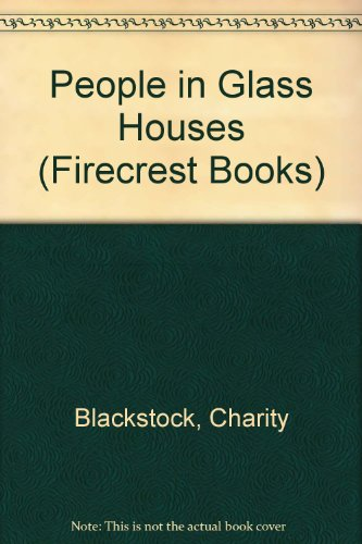People in Glass Houses by Charity Blackstock