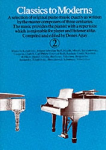 Classics to Moderns for Piano: Bk. 2 by Various