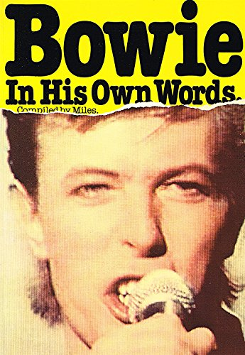 Bowie in His Own Words By Miles