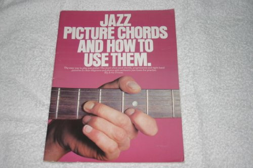 Jazz Picture Chords and How to Use Them By Artie Traum