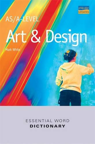 AS/A-Level Art & Design Essential Word Dictionary (Essential Word Dictionaries) By Mark White