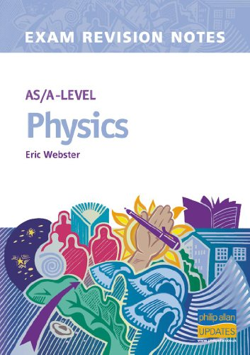 AS/A-level Physics Exam Revision Notes By Eric Webster