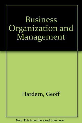 Business Organization and Management By Geoff Hardern