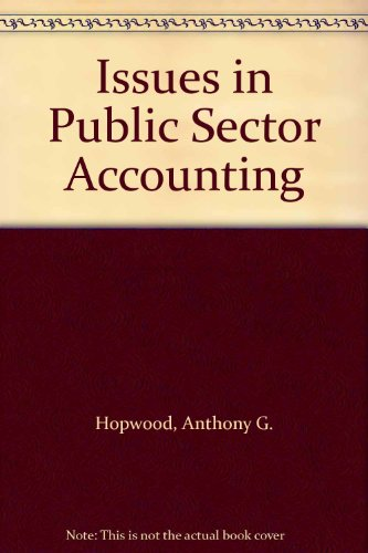 Issues in Public Sector Accounting By Tony Hopwood