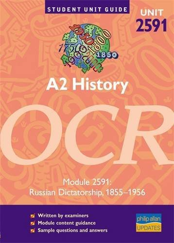 A2 History: OCR Russian Dictatorship,1855 - 1956: Module 2591 by Patrick Flood