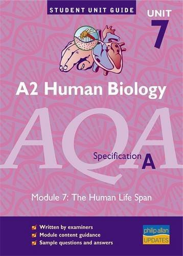 A2 Biology AQA (A): The Human Life Span: Unit 7 by Steve Potter
