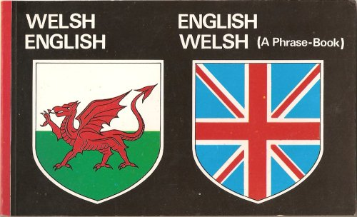 Welsh English - English Welsh (A Phrase Book)