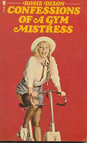 Confessions of a Gym Mistress By Rosie Dixon