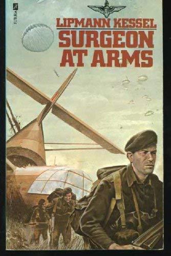 Surgeon at Arms By Lipmann Kessel