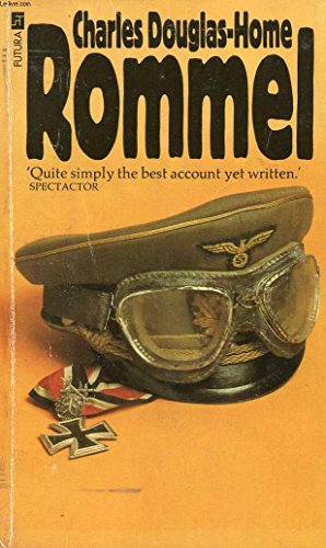 Rommel (The great commanders) By Charles Douglas-Home