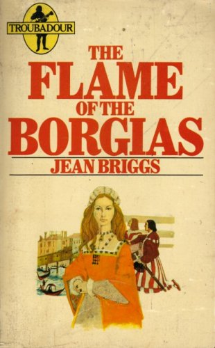 Flame of the Borgias By Jean Briggs