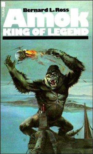 Amok-King of Legend By Bernard L. Ross