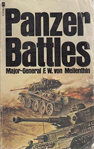 Panzer Battles, 1939-45 by F.W.Von Mellenthin
