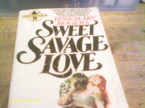 Sweet Savage Love By Rosemary Rogers