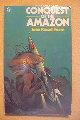 Conquest of the Amazon By John Russell Fearn