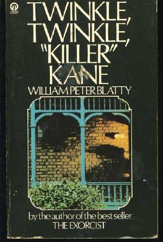 Twinkle, Twinkle, Killer Kane By William Peter Blatty