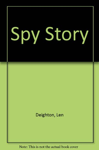 Spy Story by Len Deighton