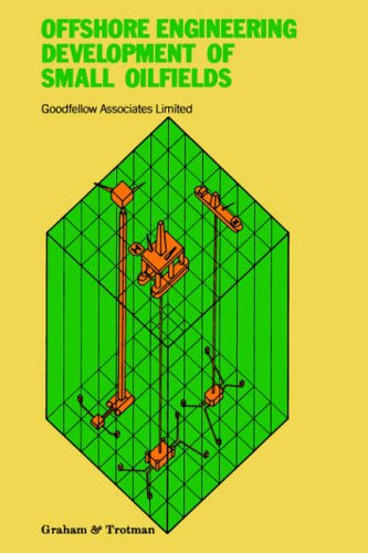 Offshore Engineering: Development of Small Oilfields by Goodfellow Associates