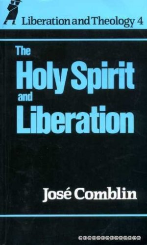 The Holy Spirit and Liberation By Jose Comblin