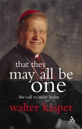 That They May All be One By Walter Kasper