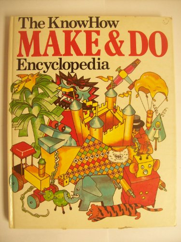 Know How Make and Do Encyclopaedia By Christopher Rawson