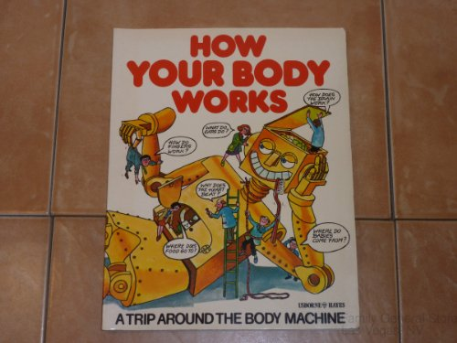 How Your Body Works (Children's World) By Judy Hindley