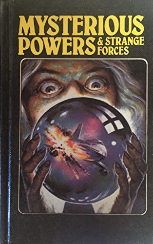 Mysterious Powers and Strange Forces By E. Maple