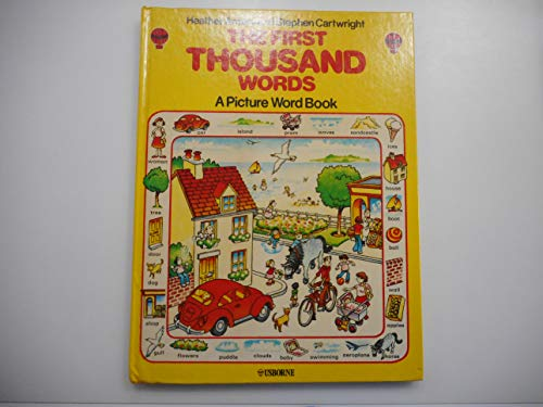 The First Thousand Words : (A Picture Word Book) by Heather Amery