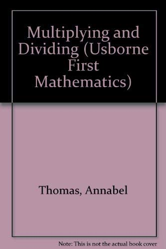 Multiplying and Dividing By Annabel Thomas