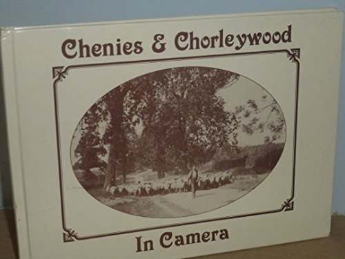 Chenies and Chorleywood in Camera By Clive Birch