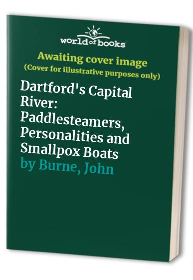 Dartford's Capital River By John Burne