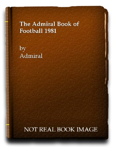 The Admiral Book of Football 1981 By Admiral